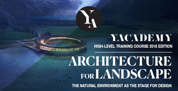 Il corso di alta formazione Architettura per il paesaggio di YACademy